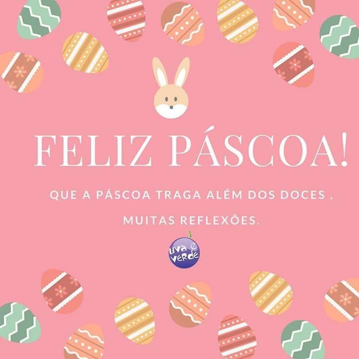 Feliz Páscoa. Que a Páscoa traga além dos doces, muitas reflexões.