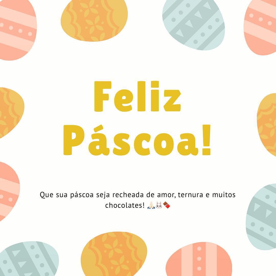 Feliz Páscoa! Que sua Páscoa seja recheada de amor, ternura e muitos chocolates!