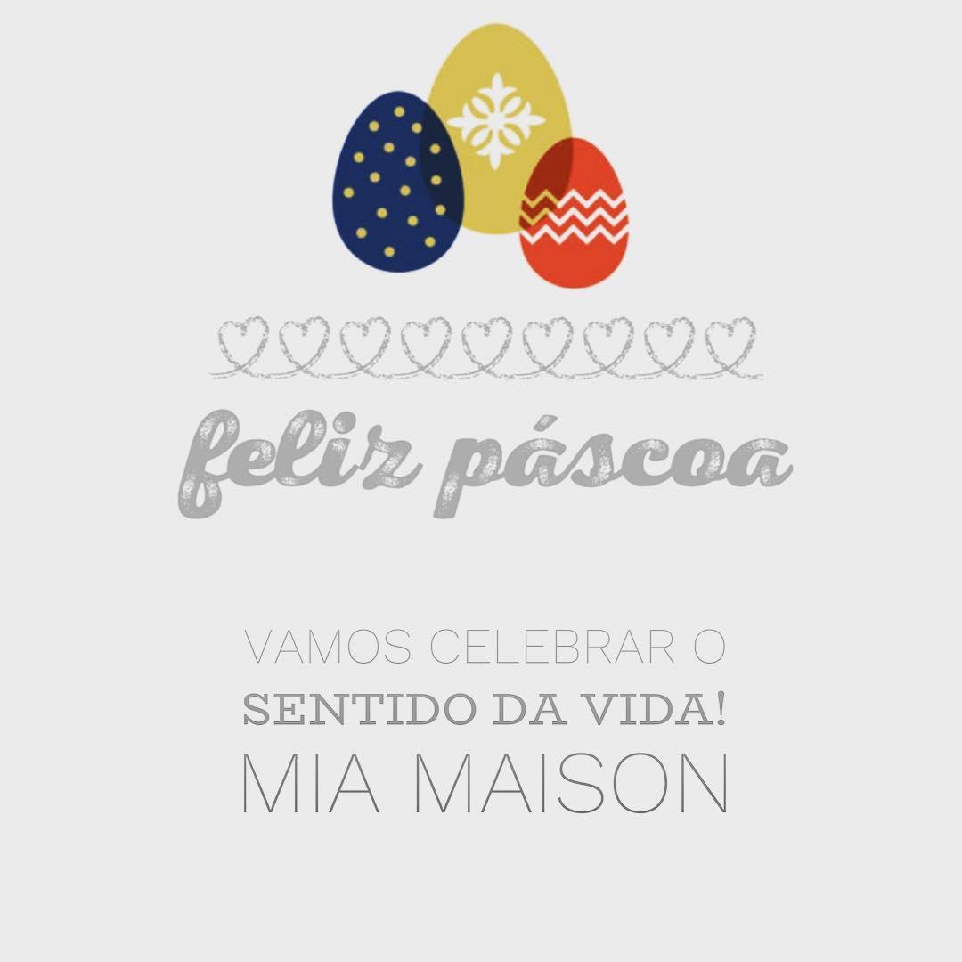 Feliz Páscoa. Vamos celebrar o sentido da vida.
