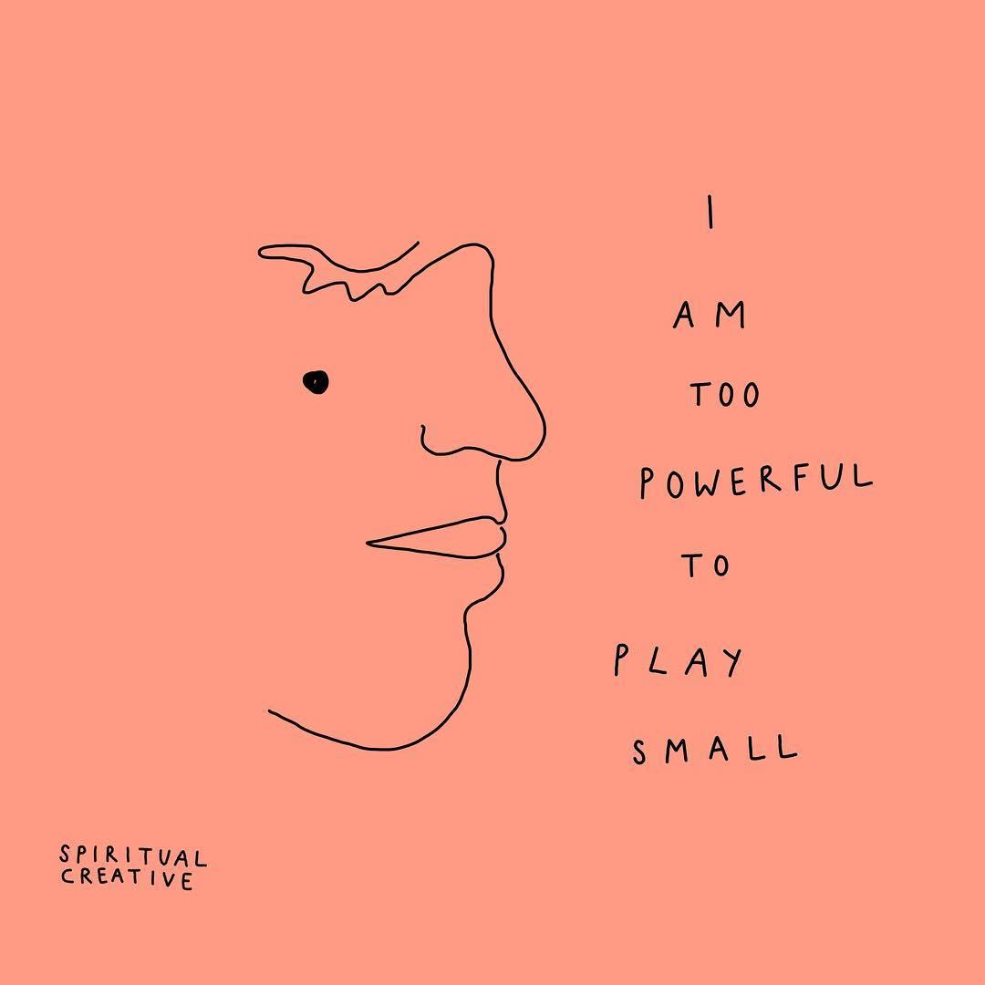 I am too powerful to play small. (Eu sou muito poderoso para jogar pequeno.)