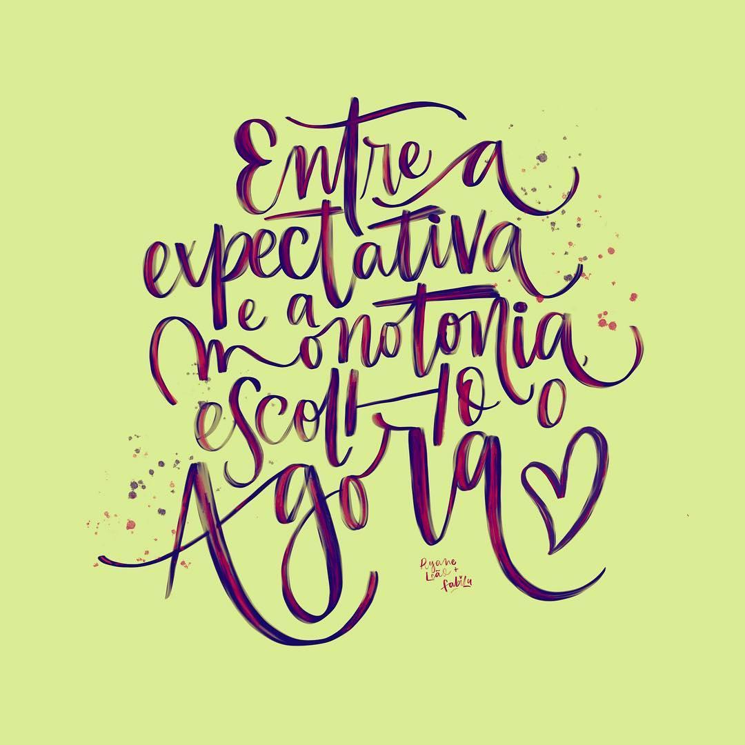 Entre a expectativa e a monotonia, escolho o agora.