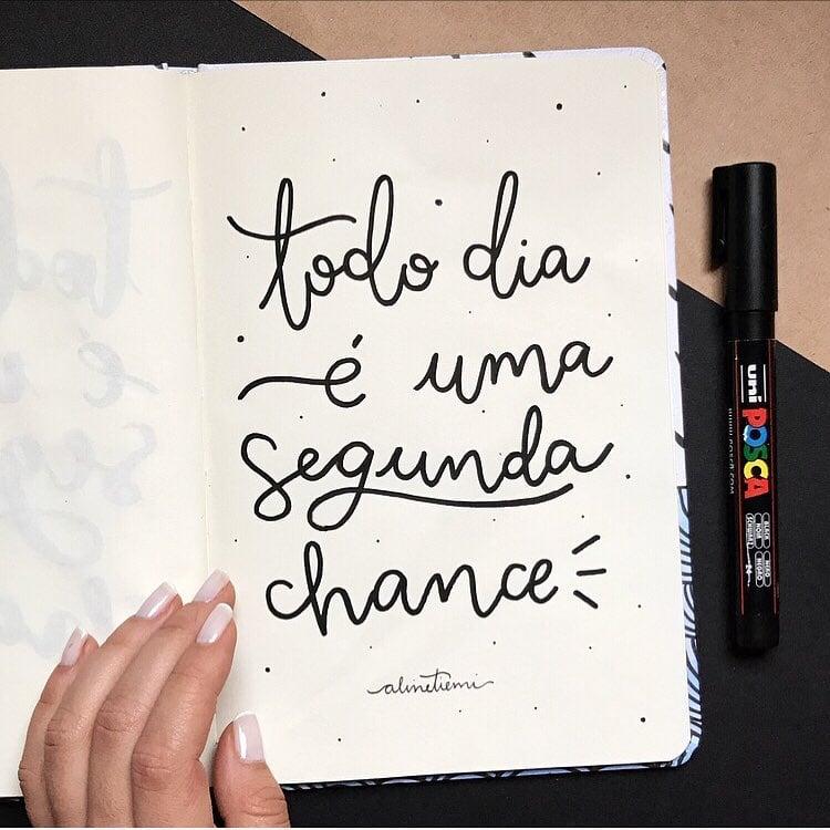 Todo dia é uma segunda chance.