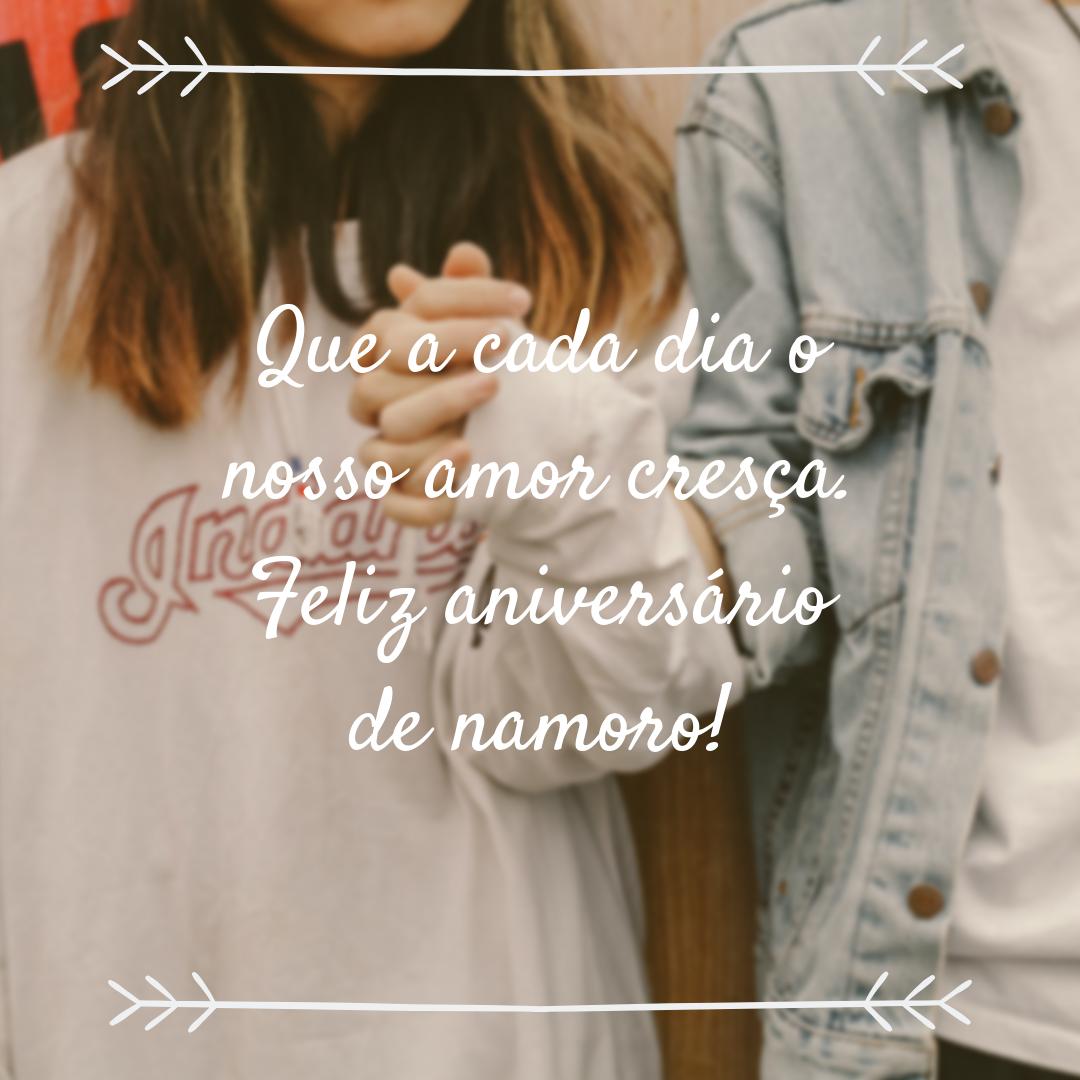 Que a cada dia o nosso amor cresça. Feliz aniversário de namoro!