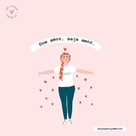 Doe amor, seja amor.