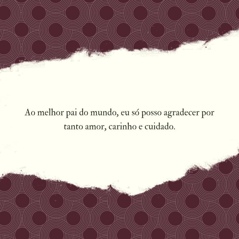 Ao melhor pai do mundo, eu só posso agradecer por tanto amor, carinho e cuidado.