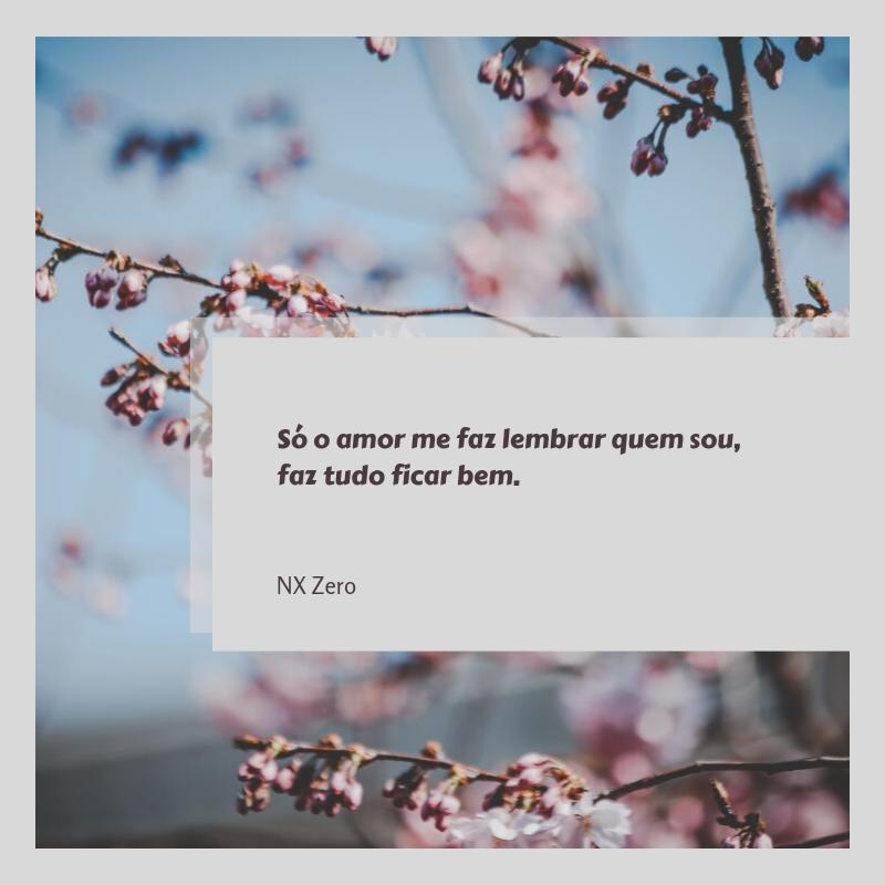 Só o amor me faz lembrar quem sou, faz tudo ficar bem.