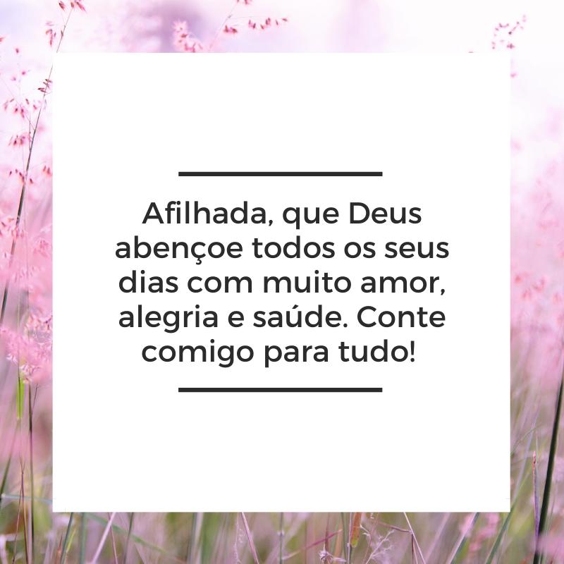 Afilhada, que Deus abençoe todos os seus dias com muito amor, alegria e saúde. Conte comigo para tudo!
