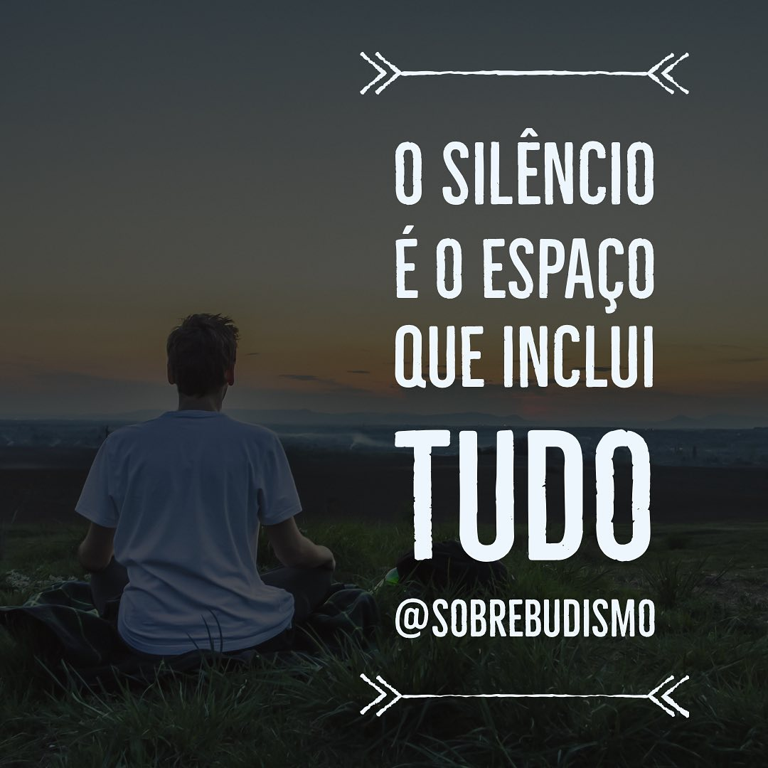 O silêncio é o espaço que inclui tudo.