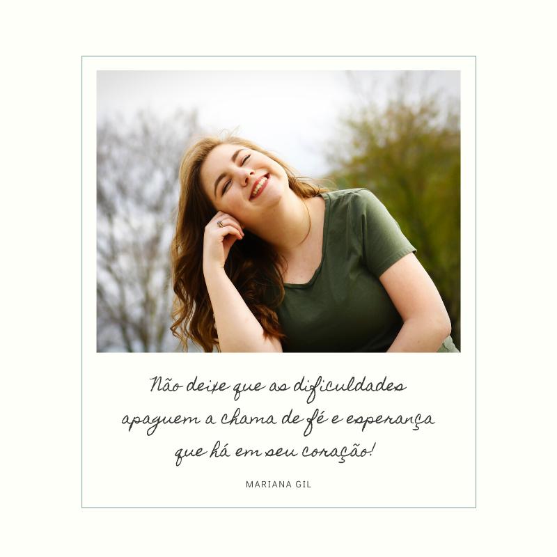 Não deixe que as dificuldades apaguem a chama de fé e esperança que há em seu coração!
