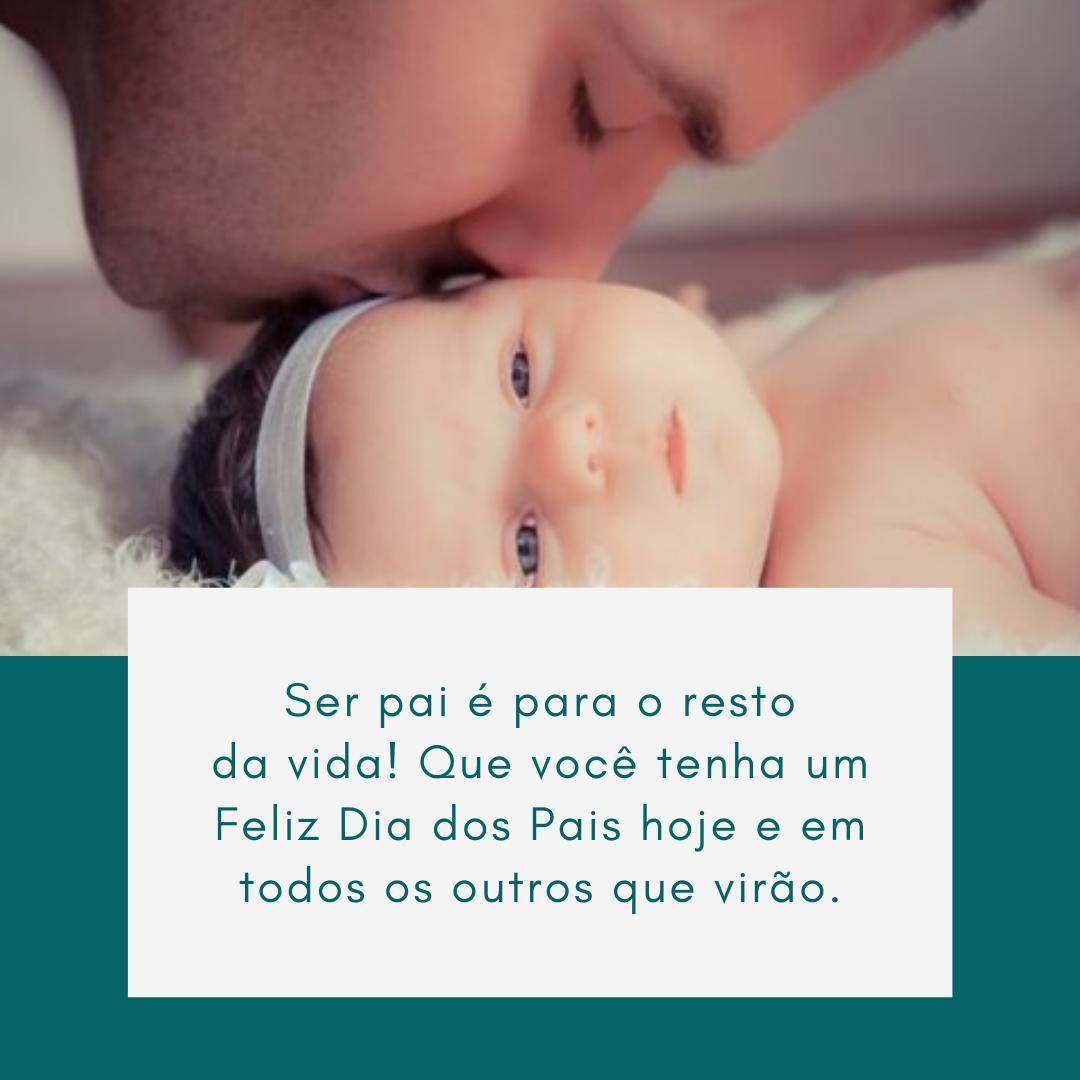 Ser pai é para o resto da vida! Que você tenha um Feliz Dia dos Pais hoje e em todos os outros que virão.