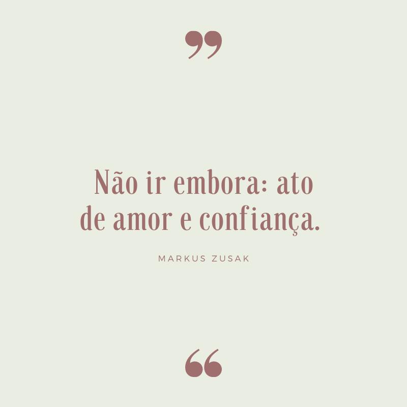 Não ir embora: ato de amor e confiança.