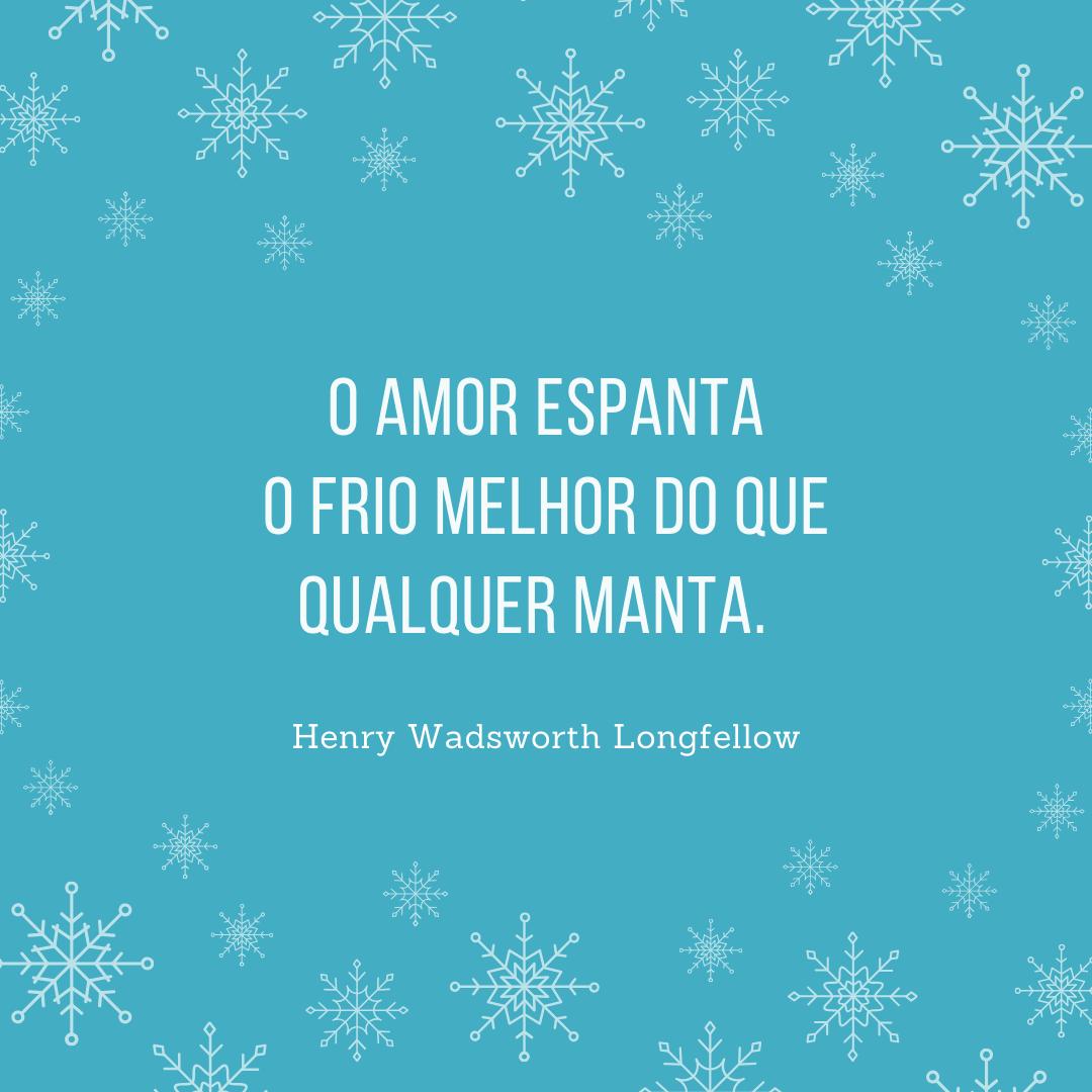 O amor espanta o frio melhor do que qualquer manta.