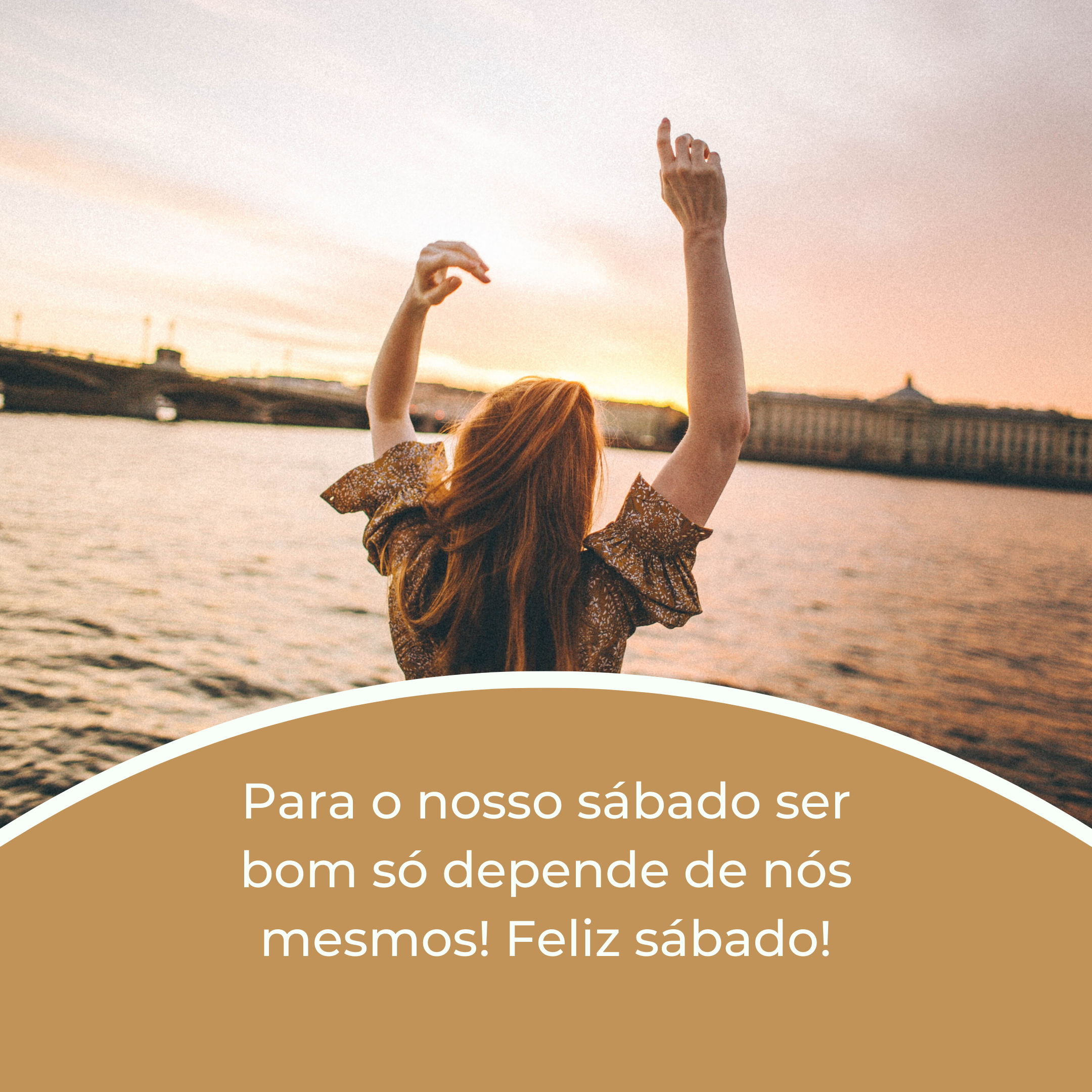 Para o nosso sábado ser bom só depende de nós mesmos! Feliz sábado!