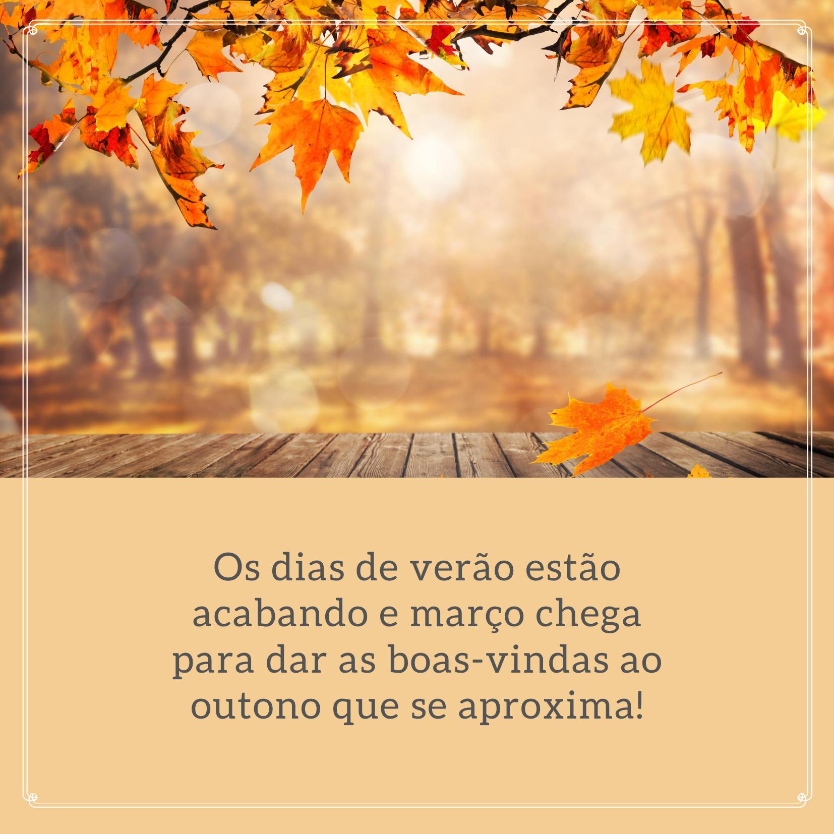 Os dias de verão estão acabando e março chega para dar as boas-vindas ao outono que se aproxima!