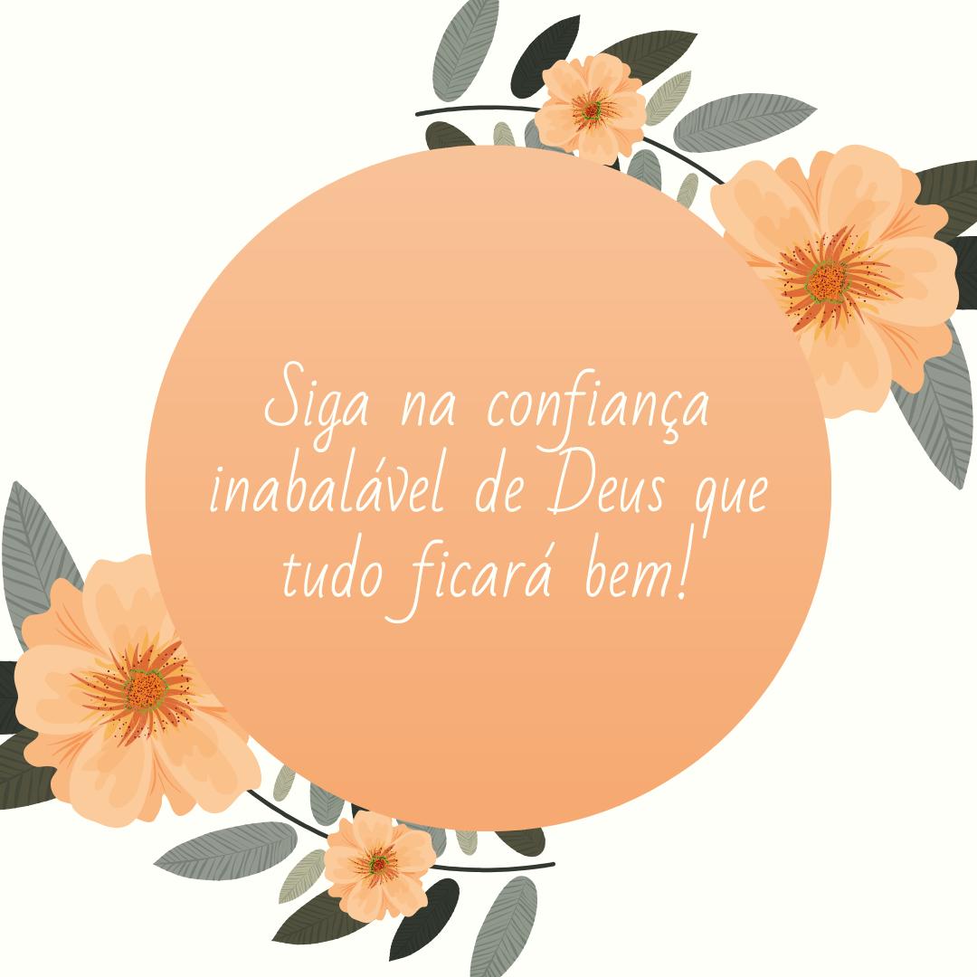 Siga na confiança inabalável de Deus que tudo ficará bem!