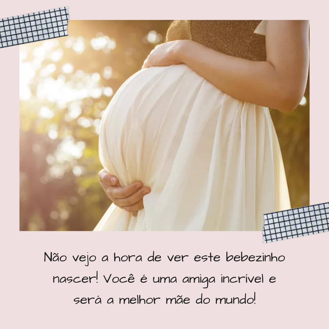 Não vejo a hora de ver este bebezinho nascer! Você é uma amiga incrível e será a melhor mãe do mundo!