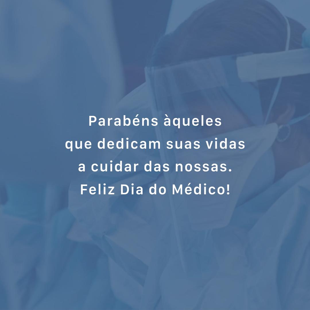 Parabéns àqueles que dedicam suas vidas a cuidar das nossas. Feliz Dia do Médico!