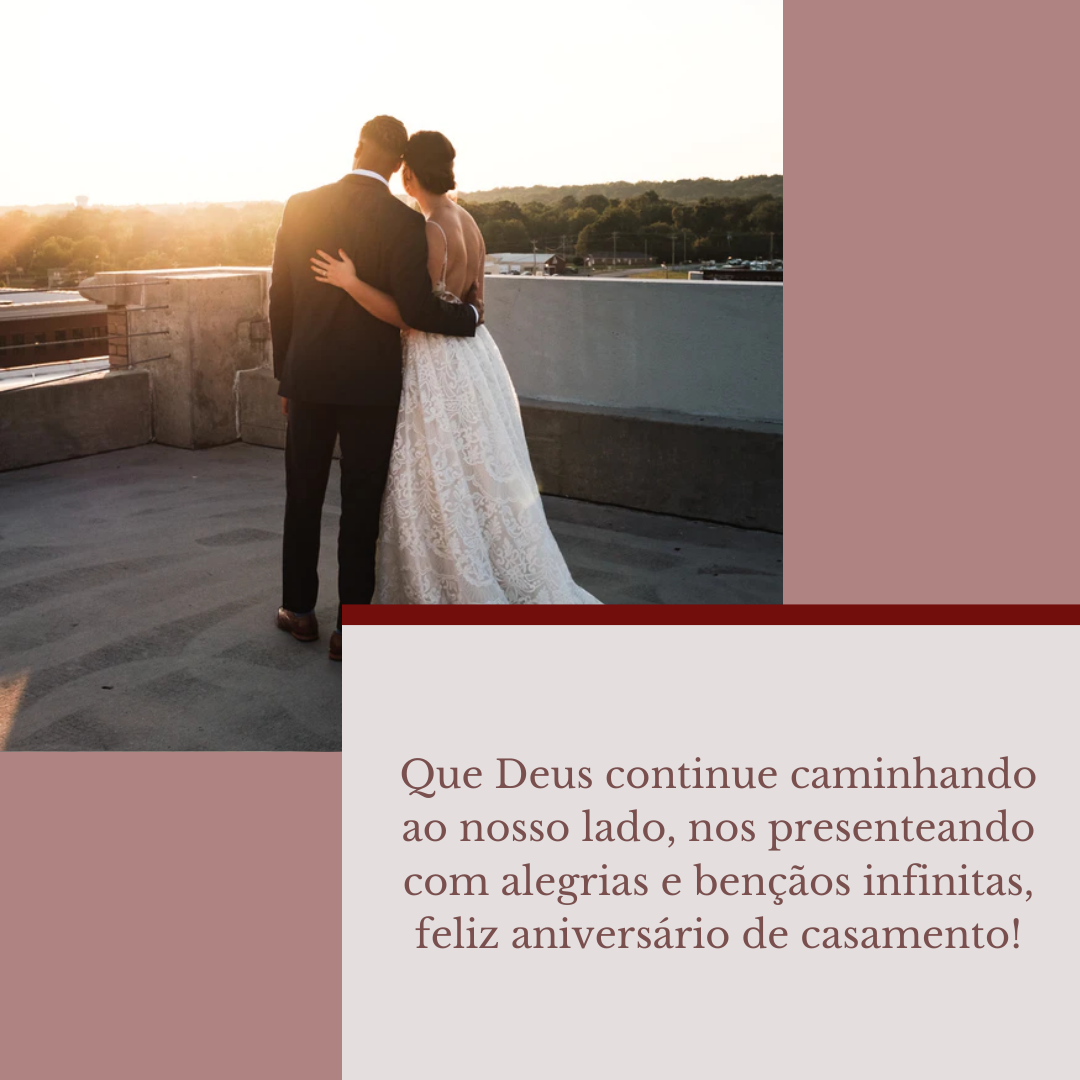 Que Deus continue caminhando ao nosso lado, nos presenteando com alegrias e bençãos infinitas, feliz aniversário de casamento meu amor!