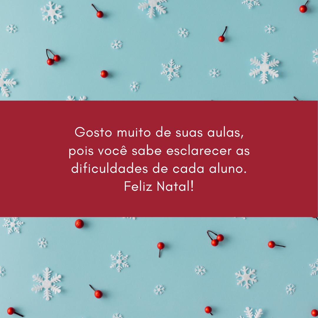 Gosto muito de suas aulas, pois você sabe esclarecer as dificuldades de cada aluno. Feliz Natal!